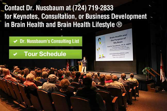 Contact Dr. Nussbaum at (724) 719-2833 for Keynotes, Consultation, or Business Development in Brain Health and Brain Health Lifestyle(®